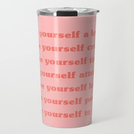 Give yourself... Travel Mug