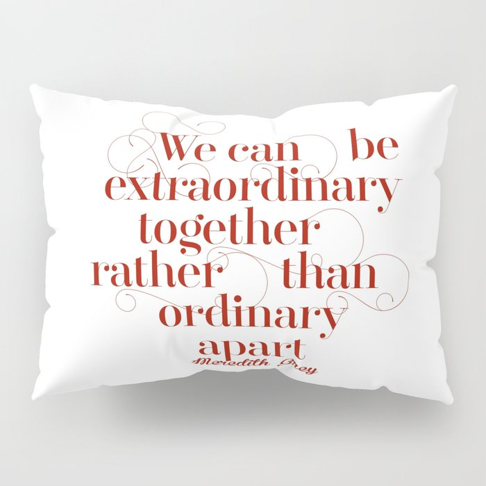 Extraordinary Pillow Sham