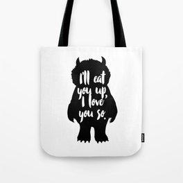 I'll Eat You Up Tote Bag