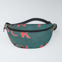 dON'T green! Fanny Pack