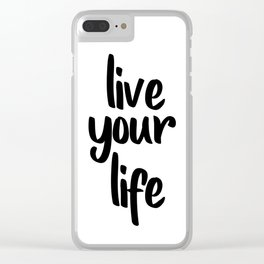 Live Your Life, Home Decor, Inspirational Quote, Motivational Quote, Typography Art Clear iPhone Case
