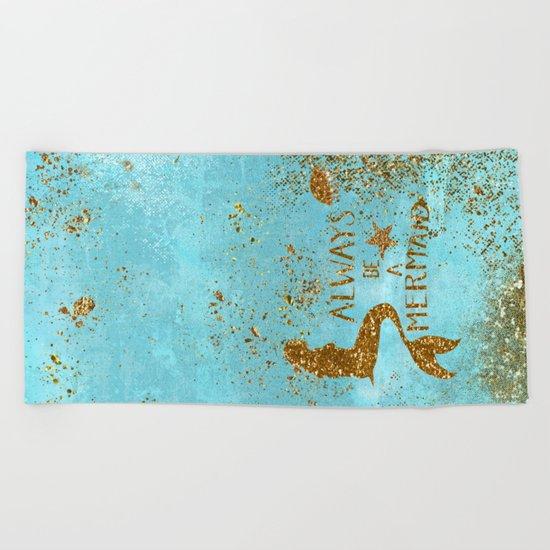 ALWAYS BE A MERMAID-Gold faux Glitter Mermaid Saying Beach Towel