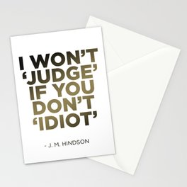 I Won't 'Judge' if You Don't 'Idiot' Stationery Cards