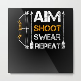 Funny Archery Saying Metal Print