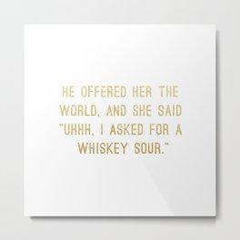 Whiskey Sour Metal Print