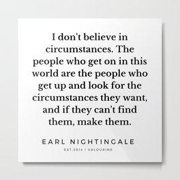 41   |  Earl Nightingale Quotes | 190829 Metal Print