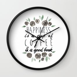 Happiness is a Cup of Coffee and a Good Book Wall Clock