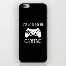 I'D RATHER BE GAMING iPhone Skin