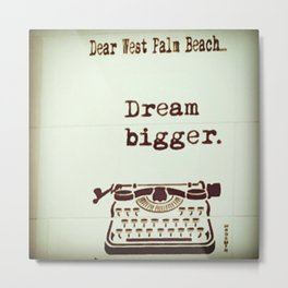 Dream Bigger Metal Print
