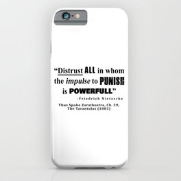 Distrust ALL in whom the impulse to punish is powerfull iPhone Case