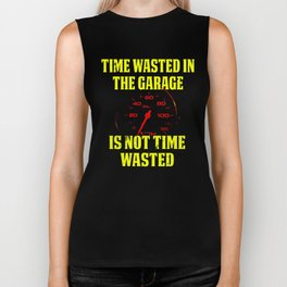 Time Wasted In The Garage Is Not Time Wasted Speedometer Biker Tank