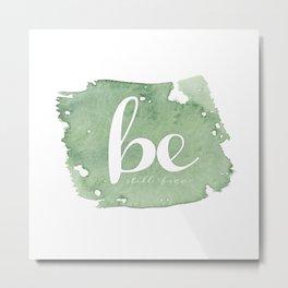 BE Pillow Green Metal Print