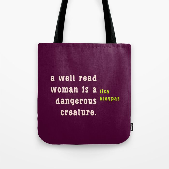 A well read woman is a dangerous creature Tote Bag