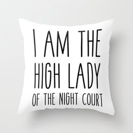 high lady of the night court (acomaf) Throw Pillow