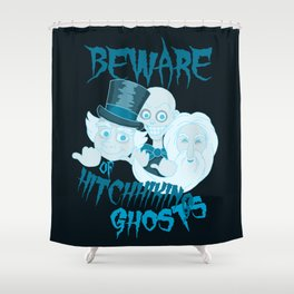 Beware of Hitchhiking Ghosts Shower Curtain