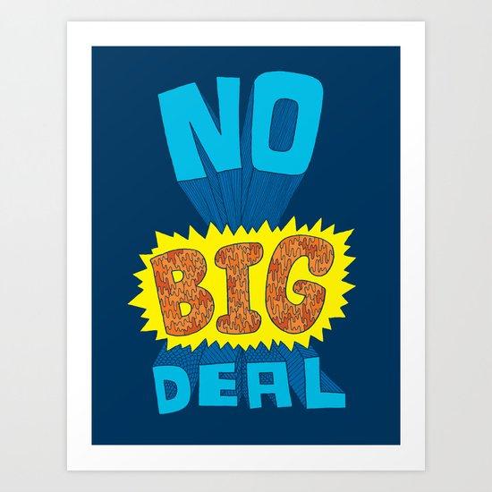 No Big Deal. Art Print