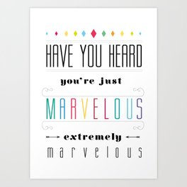You're Marvelous Art Print