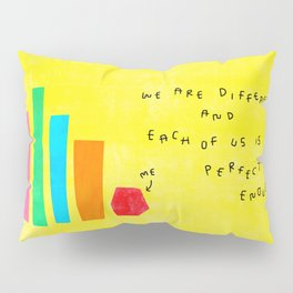 We Are Perfectly Enough - Self Love Mental Health Awareness Quotes Colorful Positive Illustration Pillow Sham