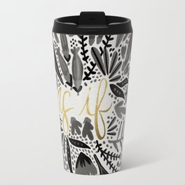 As If – Black & Gold Travel Mug