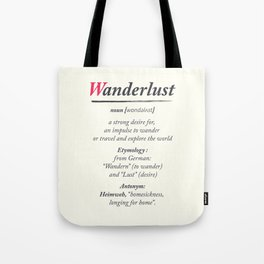 Wanderlust, dictionary definition, word meaning, travel the world, go on adventures Tote Bag