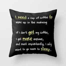 Morning coffee, or more sleep? (dark) Throw Pillow