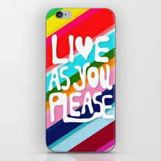 Live as you Please iPhone Skin