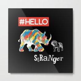 New Friend Rhino Funny Bulldog-Hello Stranger Metal Print