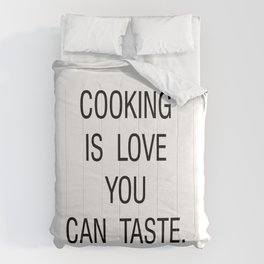 Cooking is Love You Can Taste Comforters