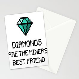 Diamonds Are The Miners Best Friend Stationery Cards