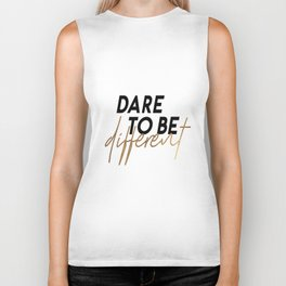 Dare To Be Different,Be You,Be Yourself,Love Yourself,Motivational Quote Biker Tank