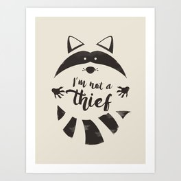 I'm not a thief Art Print