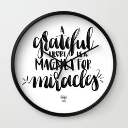 A Grateful Heart is a Magnment for Miracles Wall Clock