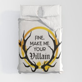 Shadow And Bone. Fine. Make me your villain. Duvet Cover