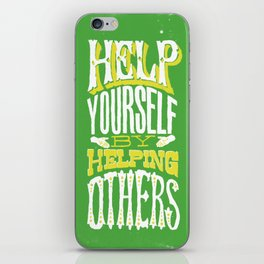 Help Yourself By Helping Others iPhone Skin