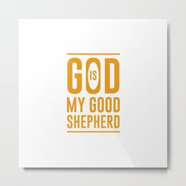 God Is My Good Shepherd Metal Print
