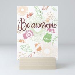 Be Awesome (pastel colors) Mini Art Print