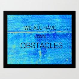 Obstacles Art Print