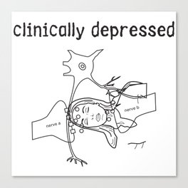 clinically depressed Canvas Print
