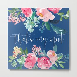 That's My Spot Blue and Pink Floral Metal Print