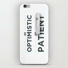 Be patient. Be Optimistic. A PSA for stressed creatives. iPhone & iPod Skin