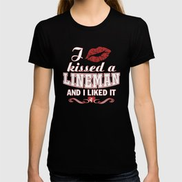 I kissed a LINEMAN T-shirt