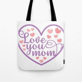 Love You Mom Tote Bag