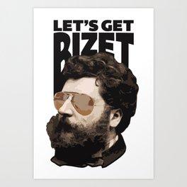 Let's get Bizet Art Print