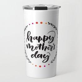 Happy Mother's Day Travel Mug