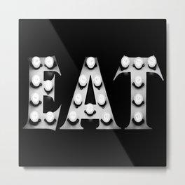 EAT - Kitchen art Metal Print