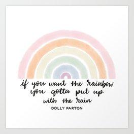 Rainbows and Rain - Dolly Parton Quote Art Print