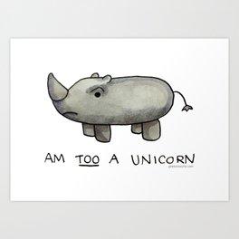 Am TOO a Unicorn Art Print