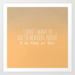 Going to heaven Art Print