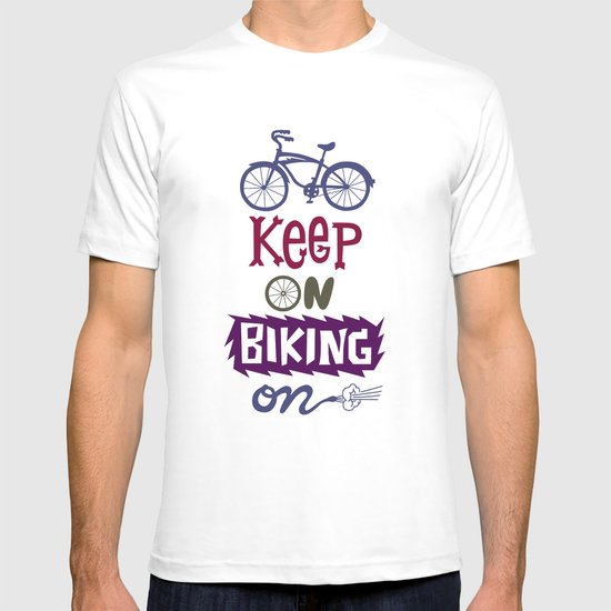 Keep On Riding On  T-shirt