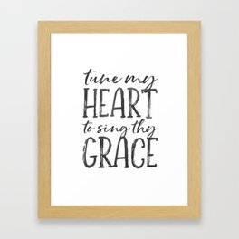 Tune my heart to sing thy grace Framed Art Print